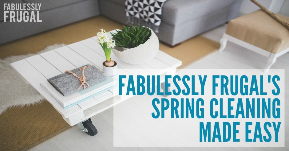 Fabulessly Frugal's how to spring clean guide